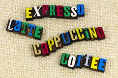 Expresso latte cappuccino coffee cocoa. Hot drink expresso lattee cappuccino coffee break business caffeine shop cafe sign cacao letterpress type painted color stock photo