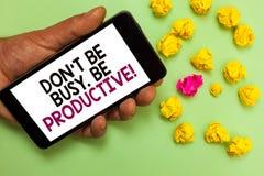 Exprima o texto Don t da escrita para não ser ocupado Seja produtivo O conceito do negócio para o trabalho organiza eficientement imagem de stock royalty free