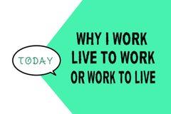 Exprimez le texte d'écriture pourquoi je travaille Live To Work Or Work pour vivre Concept d'affaires pour définir les priorités  illustration stock