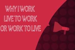 Exprimez le texte d'écriture pourquoi je travaille Live To Work Or Work pour vivre Concept d'affaires pour définir les priorités  illustration libre de droits