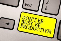 Exprimez le texte Don t d'écriture pour ne pas être occupé Soyez productif Le concept d'affaires pour le travail organisent effic photos stock