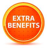 Extra Benefits Natural Orange Round Button. Extra Benefits Isolated on Natural Orange Round Button stock illustration