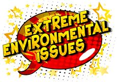 Extreme Environmental Issues - Comic book style words. royalty free illustration