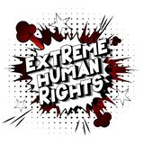 Extreme Human Rights - Comic book style words. Extreme Human Rights - Vector illustrated comic book style phrase on abstract background stock illustration