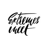 Extremes meet. Hand drawn lettering proverb. Vector typography design. Handwritten inscription. Stock Photos