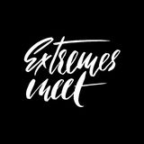 Extremes meet. Hand drawn lettering proverb. Vector typography design. Handwritten inscription. Royalty Free Stock Images