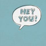 ¡Ey usted! Palabras de la exclamación Fotos de archivo libres de regalías