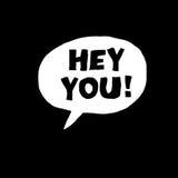 ¡Ey usted! Palabras de la exclamación Fotos de archivo