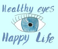 Eye and inscription healthy eyes happy life. vector illustration