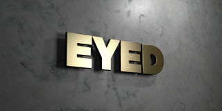 Eyed - Gold sign mounted on glossy marble wall  - 3D rendered royalty free stock illustration Stock Images