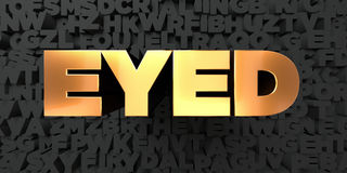 Eyed - Gold text on black background - 3D rendered royalty free stock picture Stock Photo