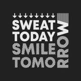 För svett i dag för leende t-skjorta i morgon tryck Den minsta designen för t-skjortor applique, modeslogan, emblemet, etikettklä royaltyfri illustrationer