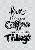 Först dricker jag kaffe, därefter som jag gör saker vektor illustrationer