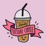 Fühlen Sie sich mit Dienstag-Kaffeewort und netter LächelnKaffeetassegekritzelart reizend lizenzfreie abbildung