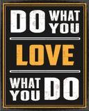 Faça o que você amam, amor o que você faz Imagens de Stock Royalty Free
