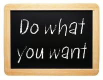 Faça o que você quer o sinal Fotografia de Stock