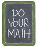 Faça sua matemática Fotografia de Stock