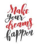 Faccia i vostri sogni accadere Citazione disegnata a mano di calligrafia della spazzola Immagini Stock