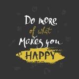 Faccia più di che cosa vi rende la carta felice Calligrafia moderna della spazzola Fotografia Stock Libera da Diritti