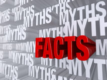 The Facts Come Forward. A bold, red FACTS dramatically pushes forward out of a light gray background of MYTHS Stock Photo