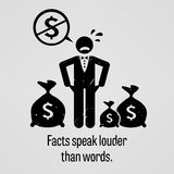 Facts Speak Louder Than Words. A motivational and inspirational poster representing the proverb sayings, Facts Speak Louder Than Words with simple human Royalty Free Stock Images