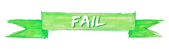 Fail ribbon. Fail hand painted ribbon sign stock illustration