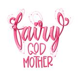 Fairy God Mother quote. Hand drawn modern calligraphy script stile lettering phrase stock illustration