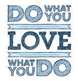 Faites ce que vous aiment, amour ce que vous faites Photos libres de droits