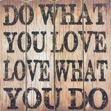 Faites ce que vous aimez l'amour ce que vous faites Photographie stock libre de droits