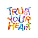 Faites confiance à votre coeur Inscription de motivation Photographie stock