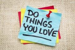 Faites les choses que vous aimez Image stock