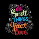 Faites les petites choses avec grand amour Images libres de droits