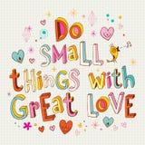 Faites les petites choses avec grand amour Photos libres de droits