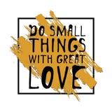 Faites les petites choses avec grand amour Conception de lettrage de main Vecteur illustration de vecteur