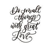 Faites les petites choses avec la citation inspirée de grand amour illustration libre de droits