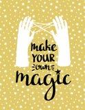 Faites votre propre magie - affiche de inspiration tirée par la main illustration avec le lettrage élégant illustration libre de droits