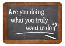 Faites-vous ce que vous voulez vraiment faire ? Image stock