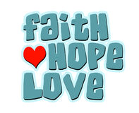 Faith Hope Love Words with Heart. Faith, hope, love heart  lettering in teal and blue Royalty Free Stock Photo
