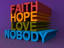 Faith, hope, love, nobody Royalty Free Stock Images