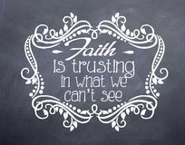 Faith is Trusting What We Can't See Chalkboard Print Stock Image