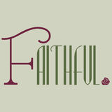 Faithful word calligraphy design; Christian quotes good character. Stock Photo