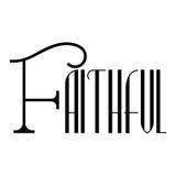 Faithful word calligraphy design; Christian quotes good character. Stock Photos