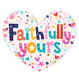 Faithfully yours heart shaped typography lettering card Royalty Free Stock Photos