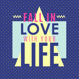 Fall in the love with your life Stock Image