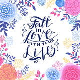 Fall in the love with your life. Inspiring Modern calligraphic handwritten lettering flower background. For decorations, wedding wishes, photo overlays Royalty Free Stock Photography
