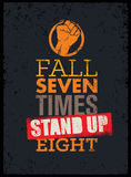Fall Seven times, Stand up Eight. Quote, Sketched Vector Artwork. Fall Seven times, Stand up Eight. Quote, Typography Vector Artwork Royalty Free Stock Images