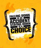 Falling Down Is An Accident Staying Down Is A Choice. Inspiring Creative Motivation Quote Poster Template Typography. Falling Down Is An Accident Staying Down Is Royalty Free Stock Images