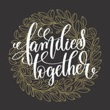 Families together handwritten lettering positive quote. On dark with gold background, motivational and inspirational phrase, calligraphy vector illustration Royalty Free Stock Images