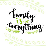 Family is everything. Cute inspirational and motivational handwritten quote. Creative lettering for poster or greeting Royalty Free Stock Photos