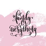 Family is everything hand written lettering positive quote Stock Photo